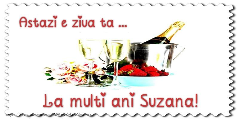 Felicitari de zi de nastere - Astazi e ziua ta... La multi ani Suzana!