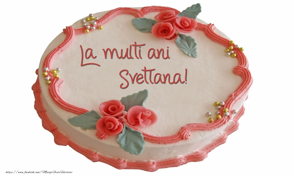 Felicitari de zi de nastere - La multi ani Svetlana!