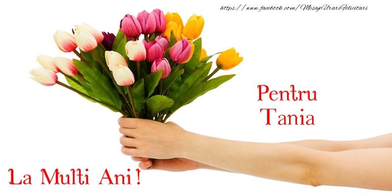 Felicitari de zi de nastere - Pentru Tania, La multi ani!