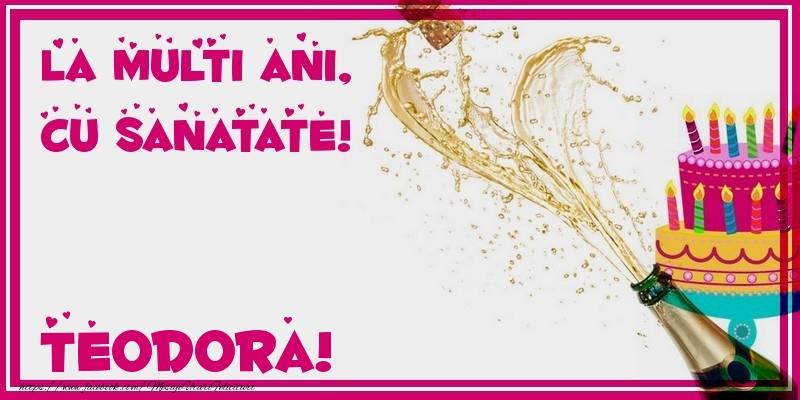 Felicitari de zi de nastere - La multi ani, cu sanatate! Teodora