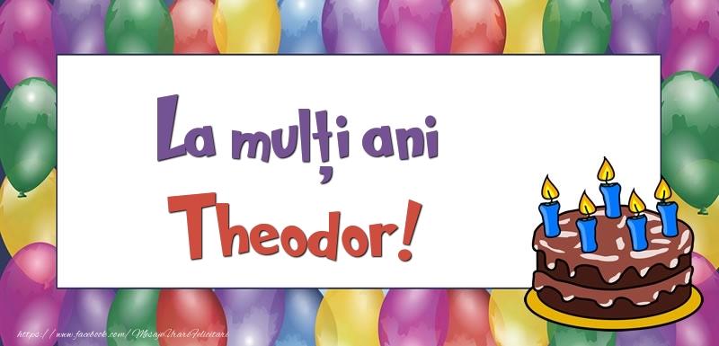 Felicitari de zi de nastere - La mulți ani, Theodor!