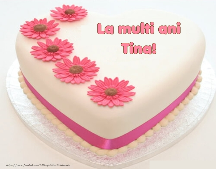 Felicitari de zi de nastere - La multi ani Tina! - Tort
