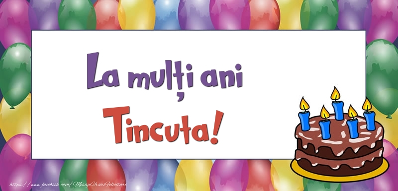 Felicitari de zi de nastere - La mulți ani, Tincuta!