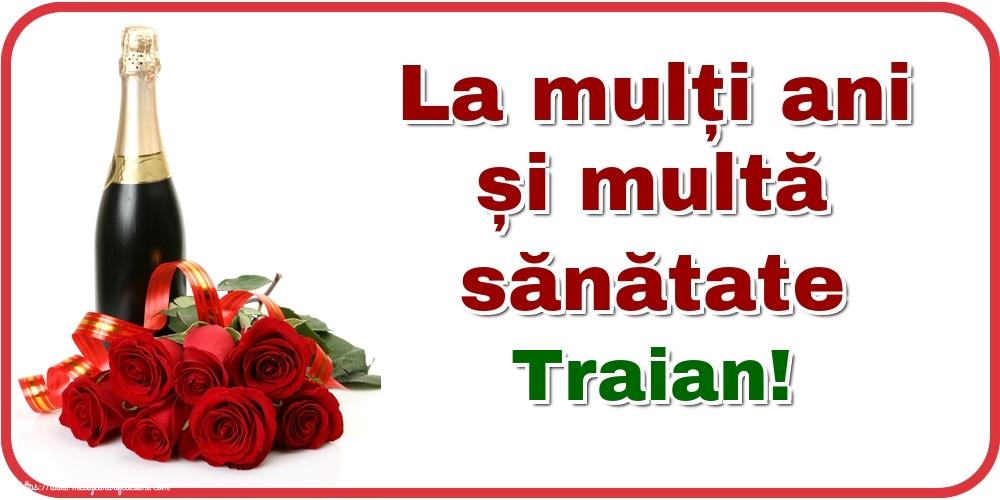Felicitari de zi de nastere - La mulți ani și multă sănătate Traian!