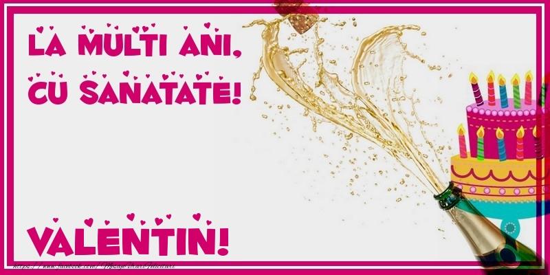 Felicitari de zi de nastere - La multi ani, cu sanatate! Valentin
