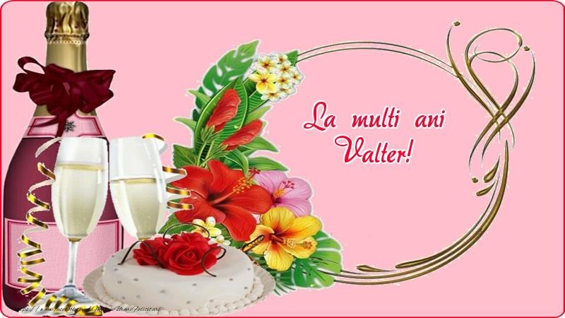 Felicitari de zi de nastere - La multi ani Valter!