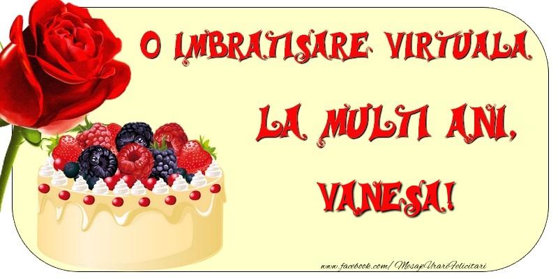 Felicitari de zi de nastere - O imbratisare virtuala si la multi ani, Vanesa