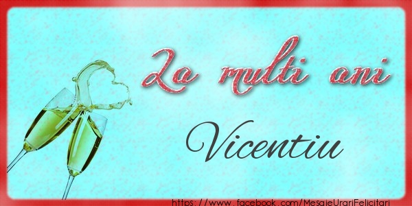 Felicitari de zi de nastere - La multi ani Vicentiu