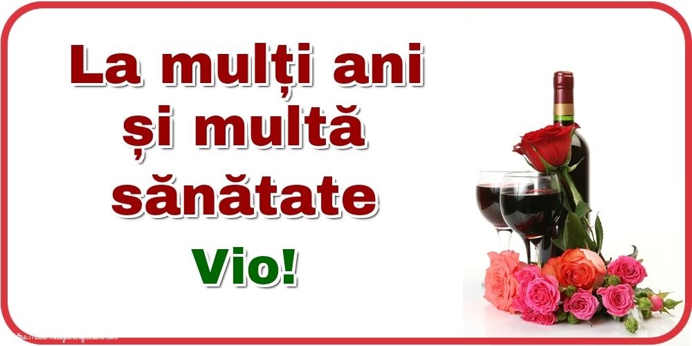 Felicitari de zi de nastere - La mulți ani și multă sănătate Vio!