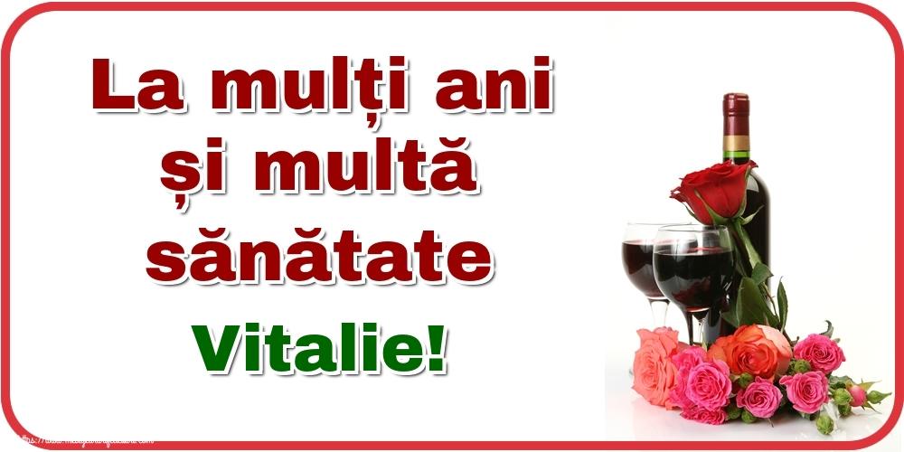 Felicitari de zi de nastere - La mulți ani și multă sănătate Vitalie!
