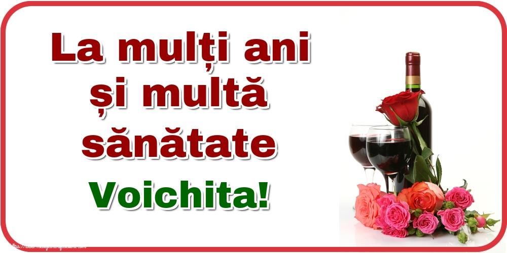 Felicitari de zi de nastere - La mulți ani și multă sănătate Voichita!