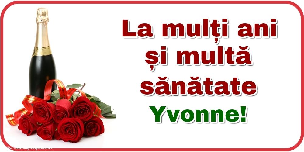 Felicitari de zi de nastere - La mulți ani și multă sănătate Yvonne!
