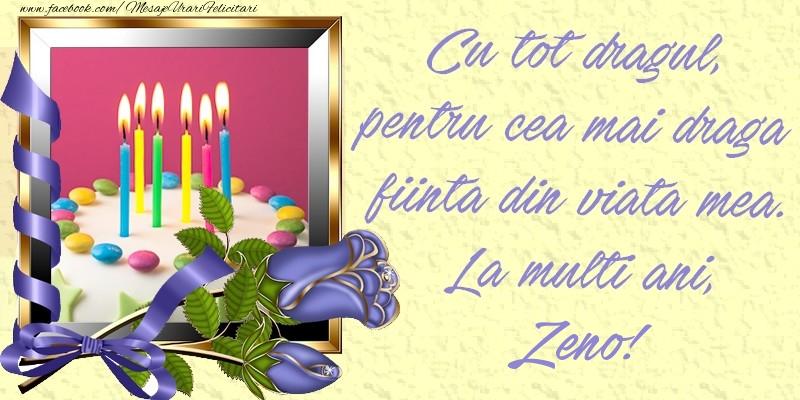 Felicitari de zi de nastere - Cu tot dragul, pentru cea mai draga fiinta din viata mea. La multi ani, Zeno