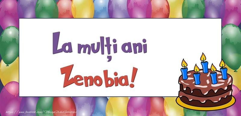 Felicitari de zi de nastere - La mulți ani, Zenobia!