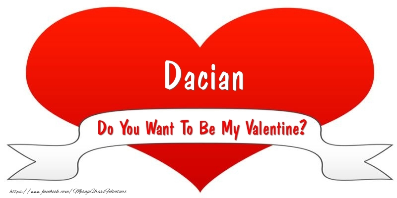 Felicitari Ziua indragostitilor - Dacian Do You Want To Be My Valentine?