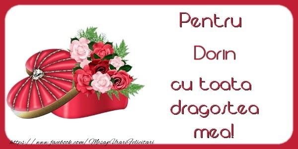 Felicitari Ziua indragostitilor - Pentru Dorin cu toata  dragostea mea!