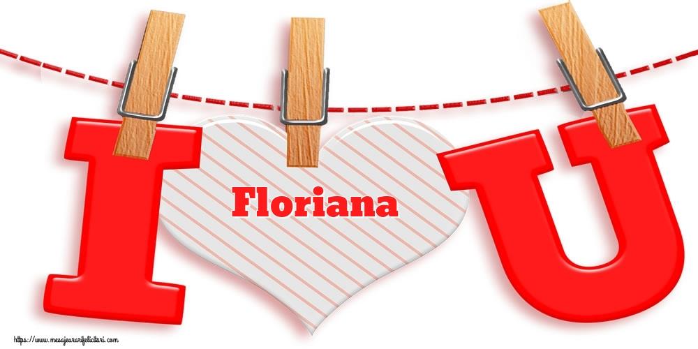 Felicitari Ziua indragostitilor - I Love You Floriana