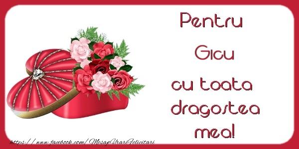 Felicitari Ziua indragostitilor - Pentru Gicu cu toata  dragostea mea!