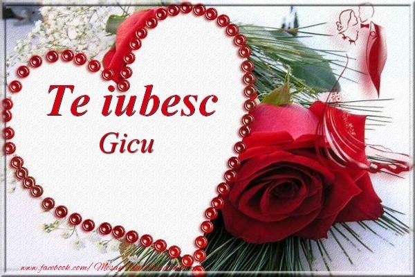 Felicitari Ziua indragostitilor - Te iubesc  Gicu
