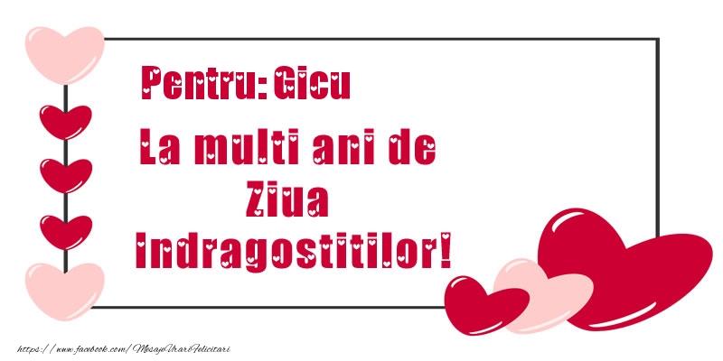 Felicitari Ziua indragostitilor - Pentru: Gicu La multi ani de Ziua Indragostitilor!