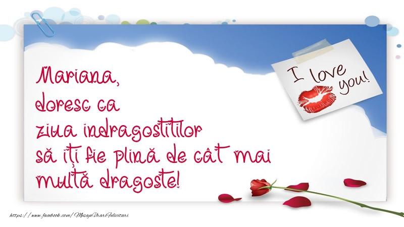 Felicitari Ziua indragostitilor - Mariana, doresc ca ziua indragostitilor să iți fie plină de cât mai multă dragoste!