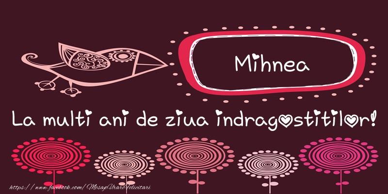 Felicitari Ziua indragostitilor - Mihnea La multi ani de ziua indragostitilor!
