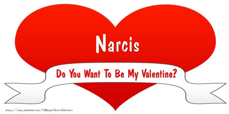 Felicitari Ziua indragostitilor - Narcis Do You Want To Be My Valentine?