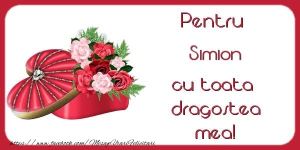 Felicitari Ziua indragostitilor - Pentru Simion cu toata  dragostea mea!