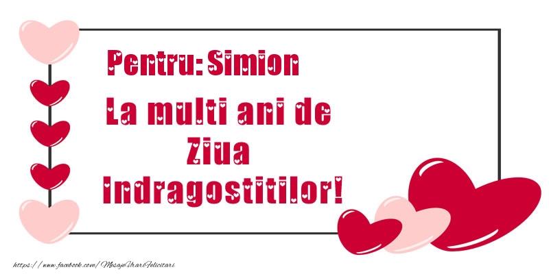 Felicitari Ziua indragostitilor - Pentru: Simion La multi ani de Ziua Indragostitilor!