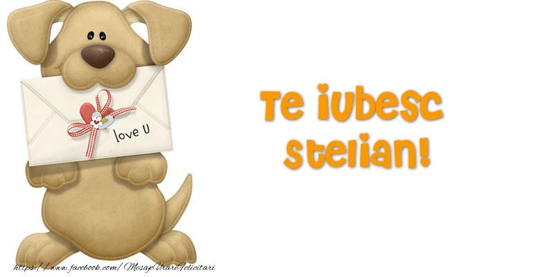 Felicitari Ziua indragostitilor - Te iubesc Stelian!