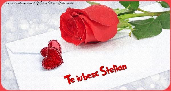 Felicitari Ziua indragostitilor - Te iubesc  Stelian