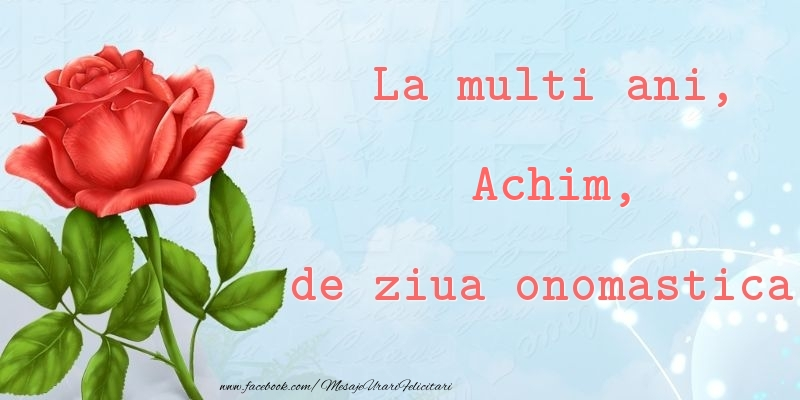 Felicitari de Ziua Numelui - La multi ani, de ziua onomastica! Achim