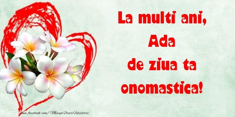 Felicitari de Ziua Numelui - La multi ani, de ziua ta onomastica! Ada