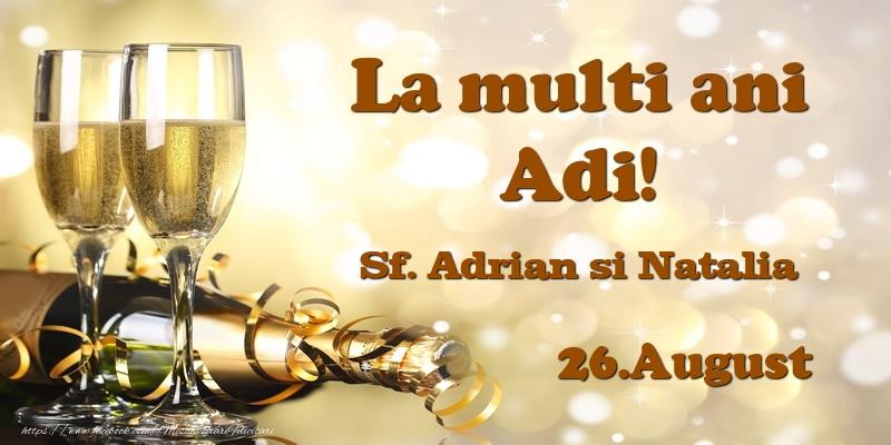 Felicitari de Ziua Numelui - 26.August Sf. Adrian si Natalia La multi ani, Adi!