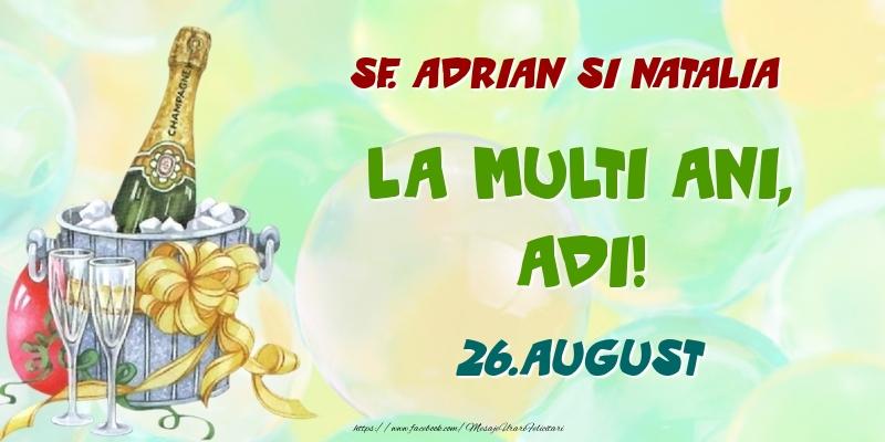 Felicitari de Ziua Numelui - Sf. Adrian si Natalia La multi ani, Adi! 26.August