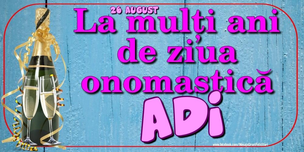 Felicitari de Ziua Numelui - 26 August - La mulți ani de ziua onomastică Adi