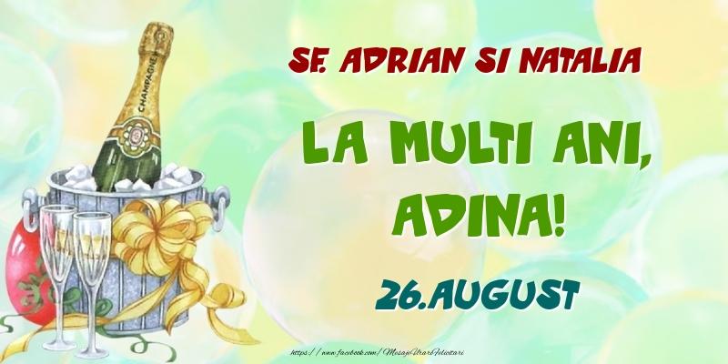 Felicitari de Ziua Numelui - Sf. Adrian si Natalia La multi ani, Adina! 26.August