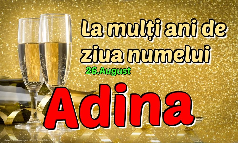 Felicitari de Ziua Numelui - 26.August - La mulți ani de ziua numelui Adina!