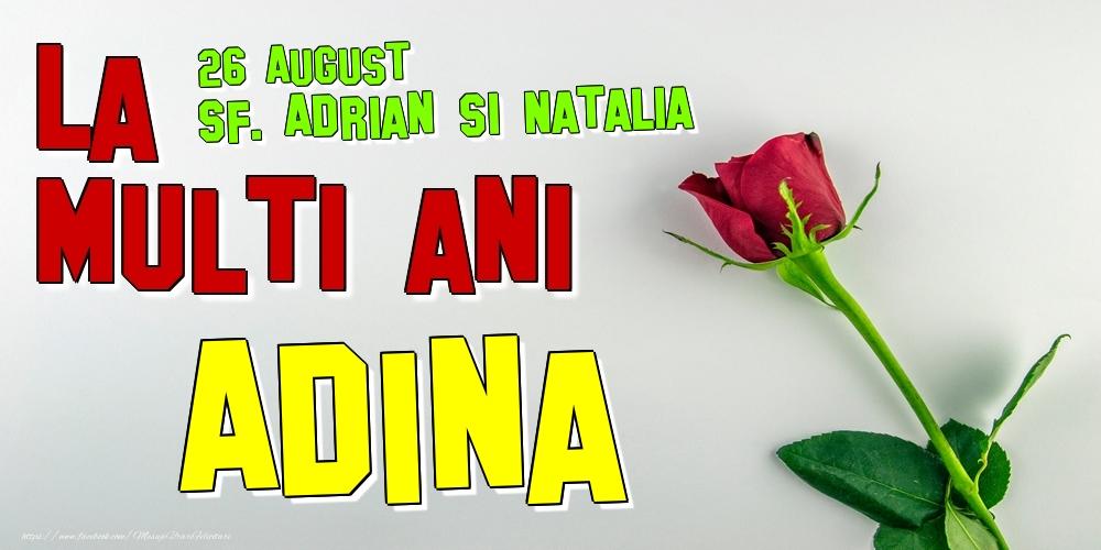 Felicitari de Ziua Numelui - 26 August - Sf. Adrian si Natalia -  La mulți ani Adina!