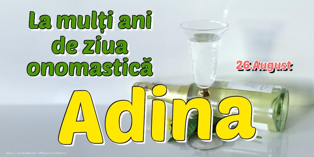 Felicitari de Ziua Numelui - 26.August - La mulți ani de ziua onomastică Adina