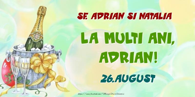 Felicitari de Ziua Numelui - Sf. Adrian si Natalia La multi ani, Adrian! 26.August
