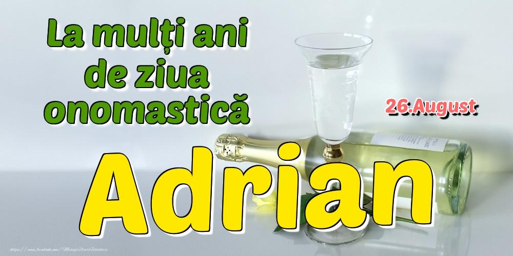 Felicitari de Ziua Numelui - 26.August - La mulți ani de ziua onomastică Adrian