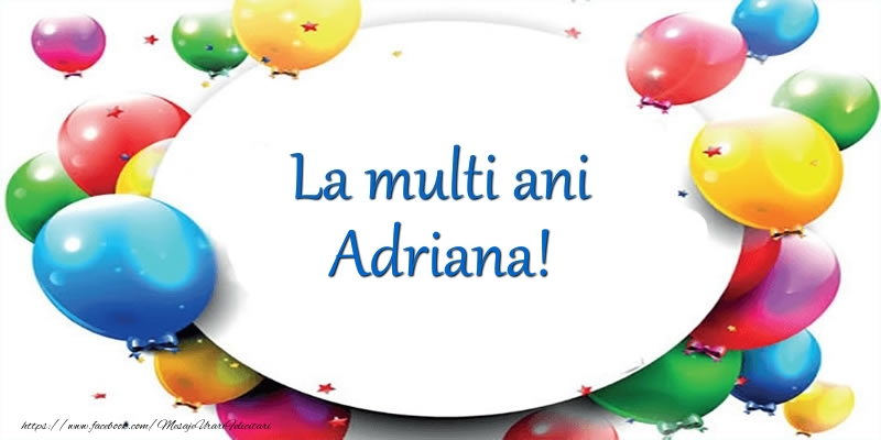 Felicitari de Ziua Numelui - La multi ani de ziua numelui pentru Adriana!