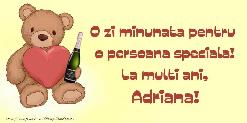 Felicitari de Ziua Numelui - O zi minunata pentru o persoana speciala! La multi ani, Adriana!