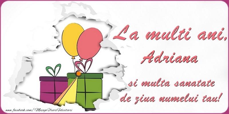 Felicitari de Ziua Numelui - La multi ani, Adriana si multa sanatate de ziua numelui tau!