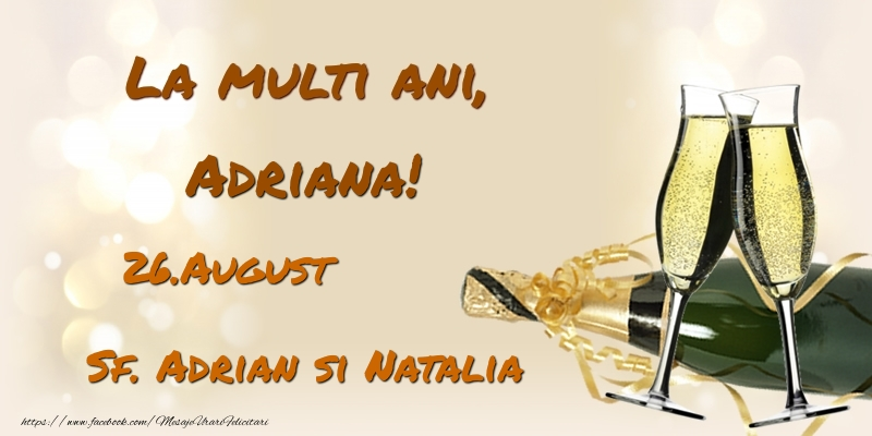 Felicitari de Ziua Numelui - La multi ani, Adriana! 26.August - Sf. Adrian si Natalia