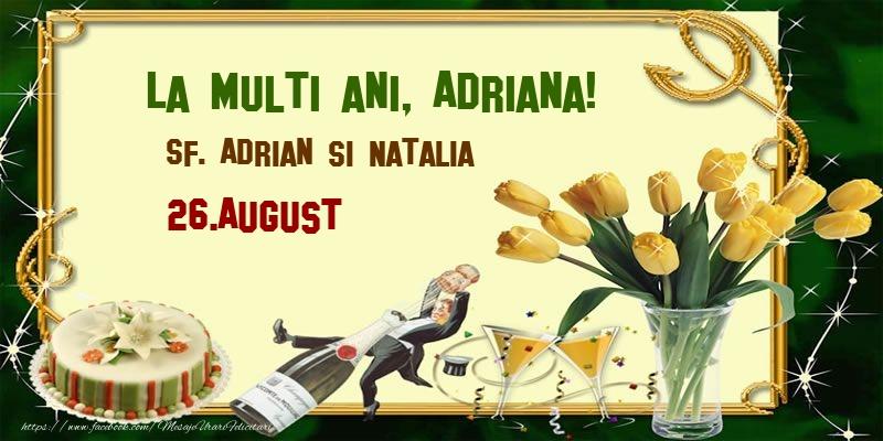 Felicitari de Ziua Numelui - La multi ani, Adriana! Sf. Adrian si Natalia - 26.August
