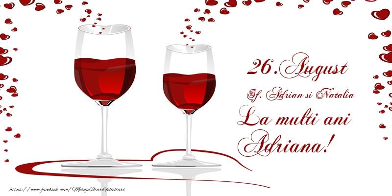 Felicitari de Ziua Numelui - 26.August La multi ani Adriana!