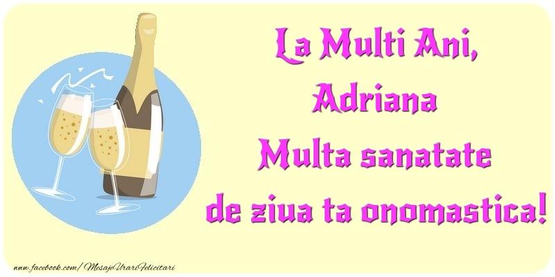 Felicitari de Ziua Numelui - La Multi Ani, Multa sanatate de ziua ta onomastica! Adriana
