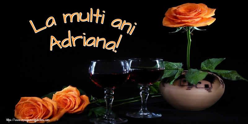 Felicitari de Ziua Numelui - La multi ani Adriana!